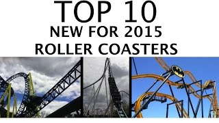Top 10 New for 2015 Roller Coasters