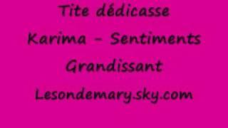 Dédicasse Karima - Sentiments Grandissant