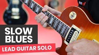 Master Blues Guitar Lead - Slow Blues Lead Guitar Lesson (Including Major & Minor Pentatonic Theory)