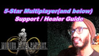 Mobius Final Fantasy - Healer/Support Guide for 5-Star Multiplayer Battles