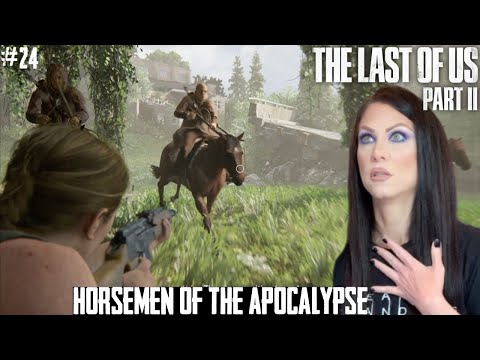 THE LAST OF US PART II - HORSEMEN OF THE APOCALYPSE - PART 24 - Walkthrough - Naughty Dog from YouTube · Duration:  43 minutes 25 seconds