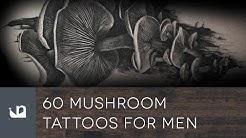60 Mushroom Tattoos Tattoos For Men