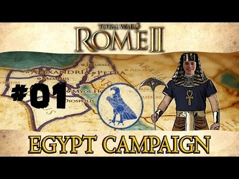 Lets Play - Total War: Rome 2 - Egypt Campaign - Part One!