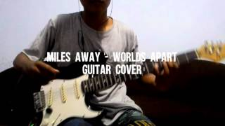 Miles Away - Worlds Apart (Guitar Cover)