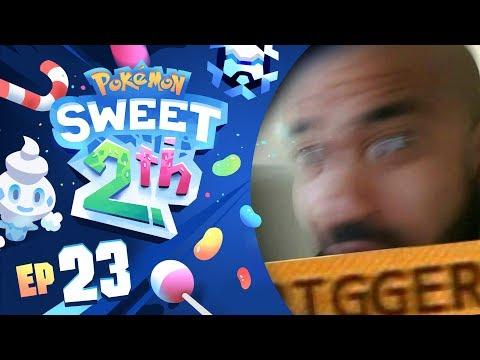 """TRIGGERED"" Pokémon Sweet 2th Nuzlocke Ep 23 w/ TheKingNappy!"