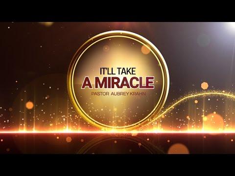 It'll Take A Miracle