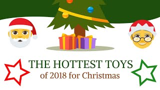 Top Hottest Christmas Toys 2018