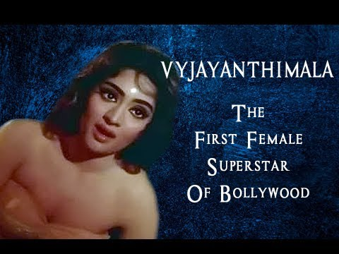100 Years Of Bollywood - Vyjayanthimala - The First Female Superstar Of Bollywood