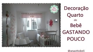 Decoração quarto de bebê GASTANDO POUCO | Ana Ottobeli