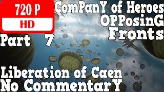 Company of Heroes Opposing Fronts (Loc) Walkthrough Part 7 - Caen The Crucible
