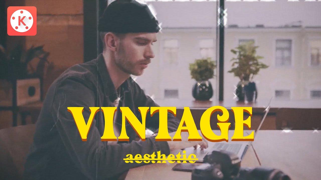 Cara Edit Video A̶e̶s̶t̶h̶e̶t̶i̶c̶ Vintage di Hp Android   KINEMASTER TUTORIAL #51
