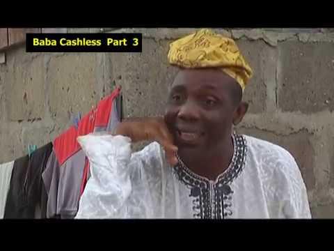Download Part 3. BABA CASHLESS, A Yoruba Comedy. ATM, (Wahala Ike). Featuring Top Artists Baba Suwe, Ogogo.