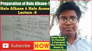 Halo Alkane & Halo Arene || Lecture-6 || Preparation of Halo Alkane-1 with Home Work || Chemistry ||