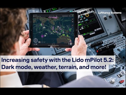 Increasing safety with the Lido mPilot 5.2 / Lufthansa Systems