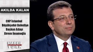Akılda Kalan - 19 Şubat 2019 (CHP İstanbul Büyükşehir Belediye Başkan Adayı Ekrem İmamoğlu)