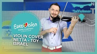 EUROVISION 2018 | Netta -Toy | Israel | Violin cover by theViolinman