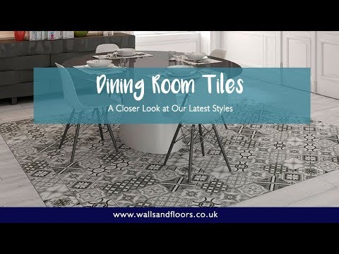 Dining Room Tiles - Our Latest Styles