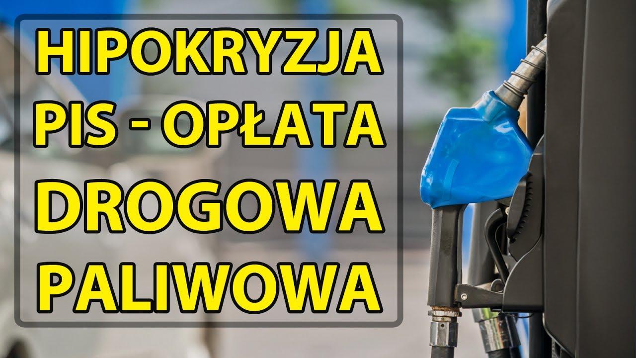 Hipokryzja PiS – Opłata drogowa/paliwowa.