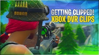 Getting Clipped!? - Xbox DVR Clips - Fortnite Highlights