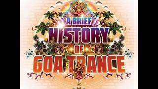 Talamasca  &  Man With No Name -  A Brief History Of Goa Trance (2017)