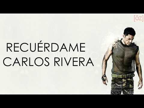 Carlos Rivera - Recuérdame (Letra)