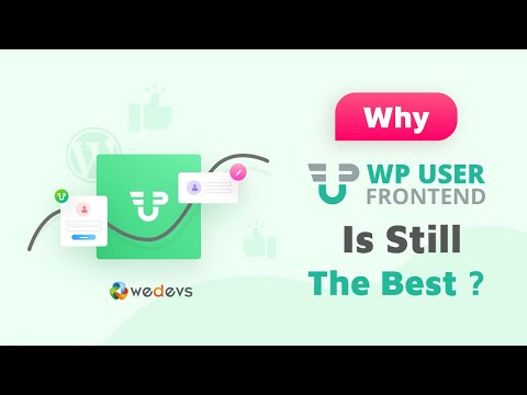 Why WP User Frontend Is Still the Best Frontend Plugin for WordPress?