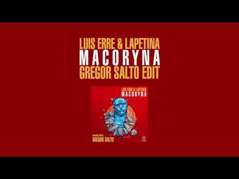 Luis Erre & Lapetina - Macoryna (Gregor Salto Edit)