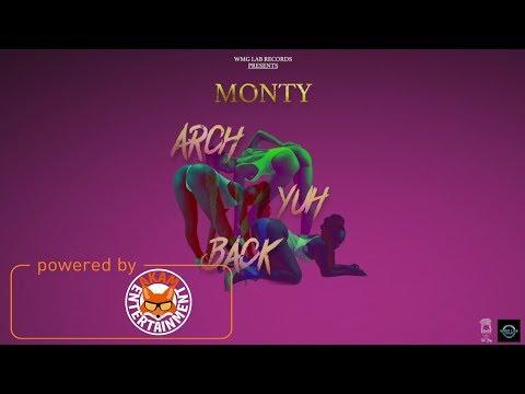 Monty - Arch Yuh Back [Marz Riddim] May 2018