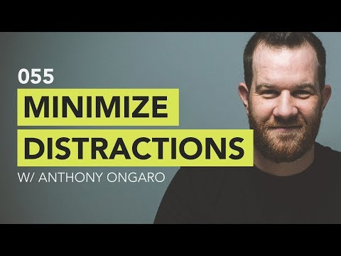 Ground Up 055 - Minimize Distractions w/ Anthony Ongaro