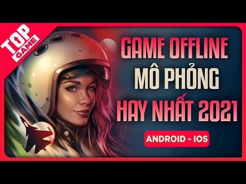 Top Game OFFLINE Mobile Giả Lập & Mô Phỏng Hay Nhất 2021 TopGame