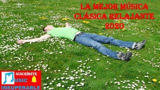 Música relajante, música clásica relajante 2020.