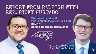 Report from Raleigh with Rep  Ricky Hurtado with special guest Rep  Brian Farkas