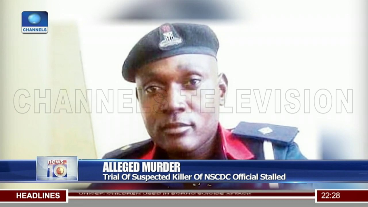 Alleged Murder: Trial Of Suspected Killer Of NSCDC Official Stalled