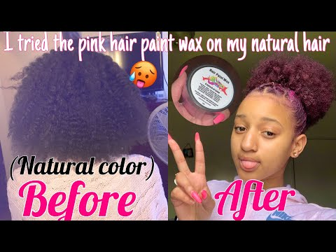 I WENT PINK??Applying hair paintwax on my natural hair 🥵❤️!