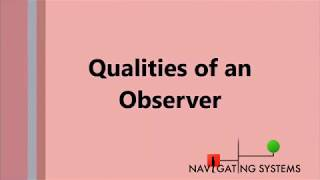 Qualities of an Observer