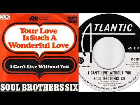 Soul Brothers Six - Can't Live Without You