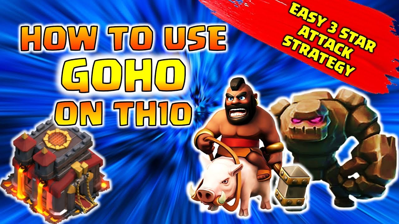 EASY 3 STAR ATTACK STRATEGY   TH10 GOHO ATTACK STRATEGY   CLASH OF CLANS