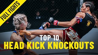 Top 10 Head Kick Knockouts | ONE Full Fights