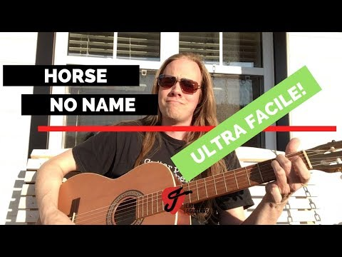 Cours de Guitare FACILE! - Horse With No Name (America)