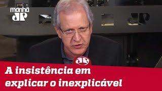 A insistência em explicar o inexplicável | #AugustoNunes