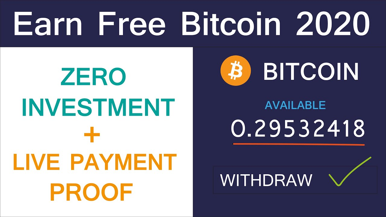 Earn Free Bitcoin With Zero Investment 2020 - Best 2 Websites 0.02 ...