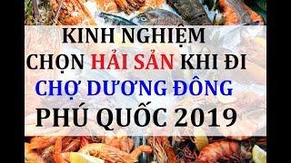 Hướng Dẫn Mua  Hải Sản Phú Quốc tại chợ Dương Đông - How to buy sea food in Duong Dong Market