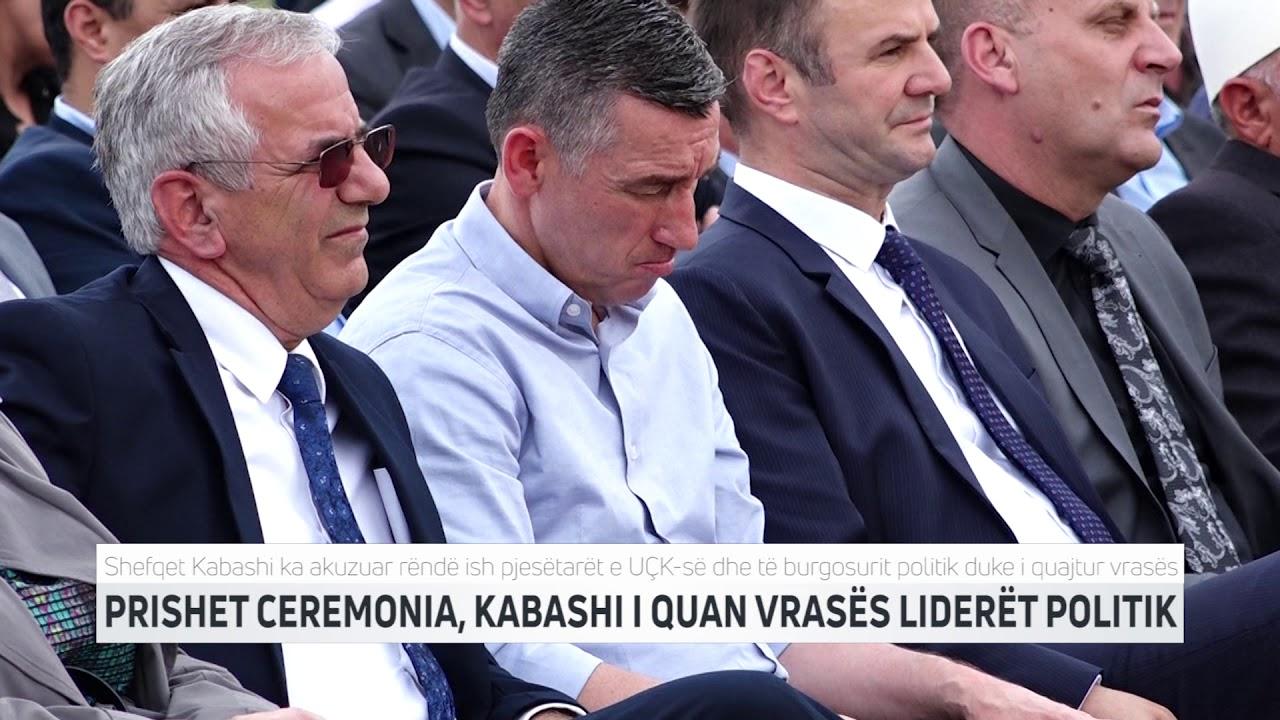 PRISHET CEREMONIA, KABASHI I QUAN VRASËS LIDERËT POLITIK