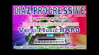 KARO Baju kebayak - Versi DJ Mandor DIAZ PROGRESSIVE