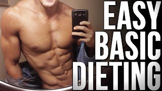 Easy Basic Dieting Explained: Losing Fat & Gaining Muscle