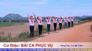 Cử điệu: BÀI CA PHỤC VỤ  -  Huynh Trưởng Hiệp Đoàn Tuyên Quang - Gp.Bắc Ninh