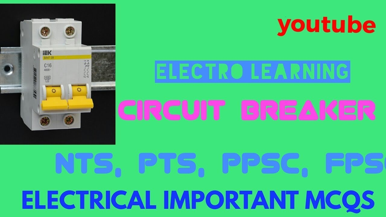 circuit breaker important mcqs for nts\\\\pts\\\\ppsc\\\\fpsc\\\\electricalcircuit breaker important mcqs for nts\\\\pts\\\\ppsc\\\\fpsc\\\\electrical\\\\ electronics engineering test\\\\2