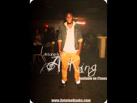 Antoine Banks - A King