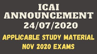 ICAI Announcement 24/07/2020 || Applicable Study Material for Nov 2020 Exams CA Intermediate (Old)