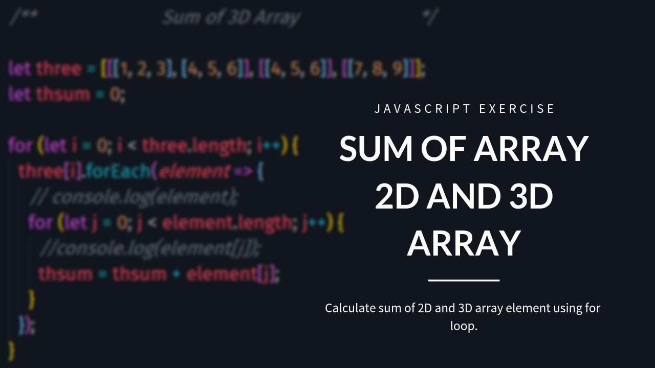 Calculate Sum of 2D & 3D Array Element - JavaScript Exercise